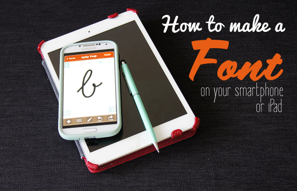 Create a Font on your smartphone or iPad