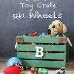 DIY // Toy Crate on Wheels