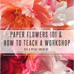 paper-flowers-101-how-to-teach-a-workshop-a-petal-unfolds-feature