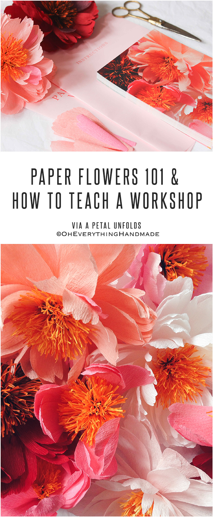 Paper Flowers 101 How To Teach A Workshop Oheverythinghandmade